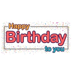 Happy birthday celebration type font design vector