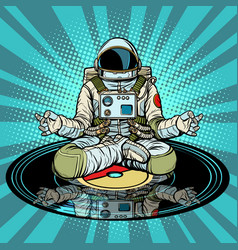 Music for meditation and yoga astronaut meditates vector
