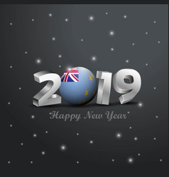 2019 happy new year tuvalu flag typography vector