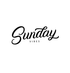Sunday vibes hand written lettering quote vector