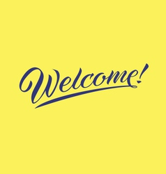 WELCOME LETTERING TYPOGRAPHY vector