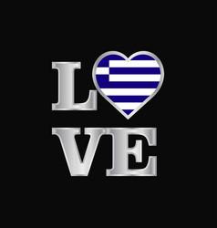 Love typography greece flag design beautiful vector