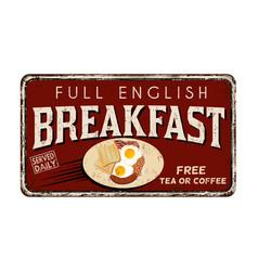 Full english breakfast vintage rusty metal sign vector