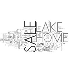 Is your lake home for sale text background word vector
