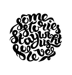 Some stories stay with us forever inspirational vector