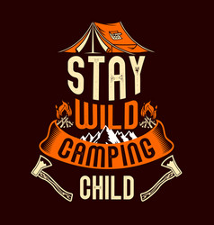 stay wild camping child vector image