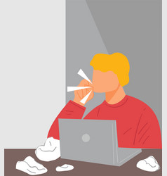 man working from home or office coughing and vector image