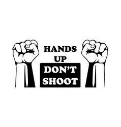 Hands up dont shoot with two fist pictograph vector