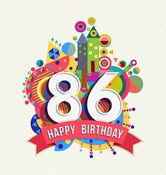 Happy birthday 86 year greeting card poster color vector