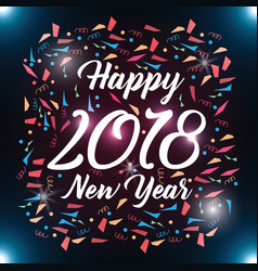 happy new year 2018 confetti glow sparkles card vector image