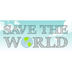 Save the world theme with sky and earth vector image