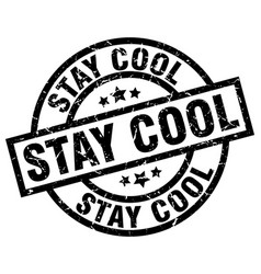 stay cool round grunge black stamp vector image vector image
