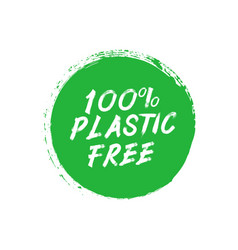 Plastic free 100 percent green sign brush spot vector