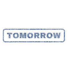 Tomorrow textile stamp vector