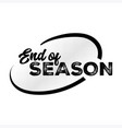 end of season black label with halftone pattern vector image vector image