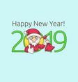 happy new year santa claus 2019 vector image vector image