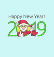 happy new year santa claus 2019 vector image
