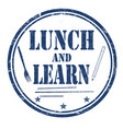 lunch and learn grunge rubber stamp vector image vector image