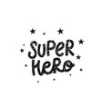 super hero paper cutout shirt quote lettering vector image vector image