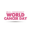 cancer day world ribbon awareness design isolated vector image vector image