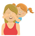 daughter covering mothers eyes with her hands vector image vector image