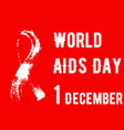 red poster world aids day 1st december hand-drawn vector image vector image