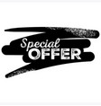 special offer black label with grunge texture vector image