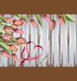 tulips flowers on wooden texture watercolor heart vector image vector image