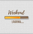 weekend loading bar vector image