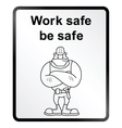 Work Safe Information Sign vector image vector image