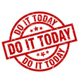 do it today round red grunge stamp vector image vector image