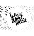 I love dance music black lettering