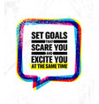 set goals that scare you and excite you at the vector image vector image