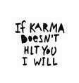 karma not hit you i will shirt quote lettering vector image vector image