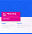 data processing concept with thin line icons vector image vector image