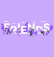 friends word concept banner template togetherness vector image vector image