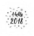 hello 2018 hand written isolated modern brush vector image vector image