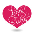 love story text in red heart calligraphy vector image vector image