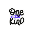 one a kind paper cutout shirt quote lettering vector image vector image