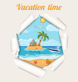 vacation concept island through torn hole in paper vector image