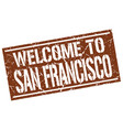 welcome to san francisco stamp vector image vector image