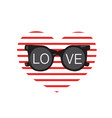 sunglasses with the inscription love on the vector image