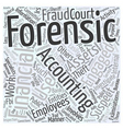 Who uses forensic accountants Word Cloud Concept vector image vector image