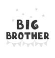 big brother - fun hand drawn nursery poster vector image