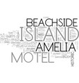 amelia island inn text word cloud concept vector image vector image