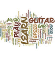 you can learn to play the guitar by ear text vector image vector image