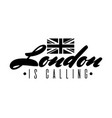 london is calling quote typographical background vector image vector image