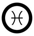 pisces symbol zodiac icon black color in round vector image vector image