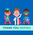 thank you heroes team doctors nurse vector image