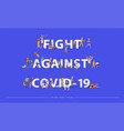 fight against covid-19 with new normal lifestyle vector image